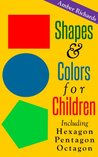 Shapes & Colors For Children by Amber Richards