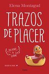 Trazos de placer by Elena Montagud