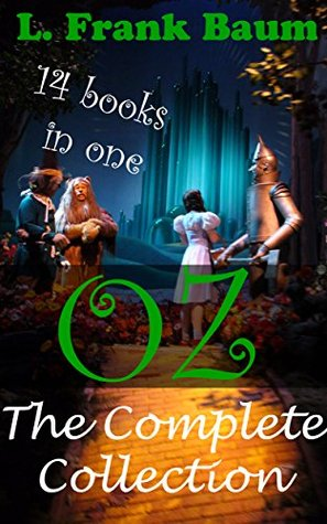 Oz: The Complete Collection (includes All of the 14 books in The oz Series) (The Wonderful Wizard of Oz)