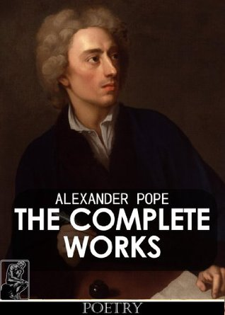The Complete Works Of Alexander Pope [Annotated]