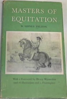 Masters of Equitation by William Sidney Felton
