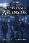 The Starborn Ascension (The Starborn Ascension #1-3; The Starborn Saga #4-6)