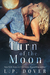 Turn of the Moon (Royal Shifters, #1) by L.P. Dover