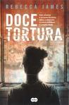 Doce Tortura by Rebecca  James