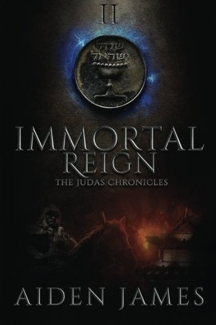 Immortal Reign (The Judas Chronicles #2)