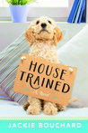 House Trained by Jackie Bouchard