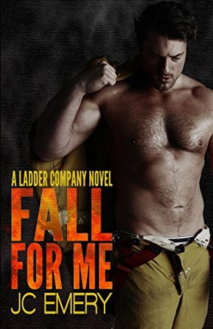 Fall for Me (Ladder Company, #1)