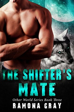 The Shifter's Mate (Other World Series Book 3) by Ramona Gray
