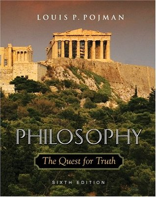 Philosophy The Quest For Truth By Louis P Pojman