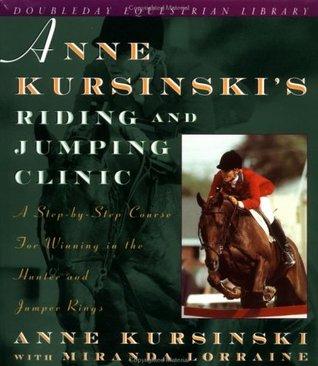 Anne Kursinski's Riding and Jumping Clinic by Anne Kursinski