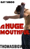 A Huge Mouthful