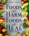 Foods That Harm, Foods That Heal — An A-Z Guide to Safe and Healthy Eating