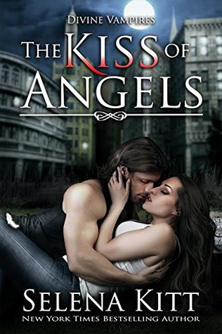 The Kiss of Angels by Selena Kitt