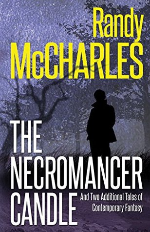 Necromancer Candle, The: And Two Additional Tales of Contemporary Fantasy