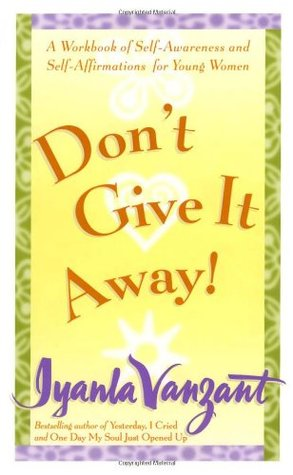 Don't Give It Away! by Iyanla Vanzant