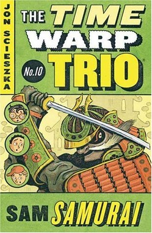 Sam Samurai (Time Warp Trio, #10)