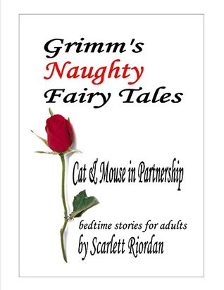 GRIMM'S NAUGHTY FAIRY TALES: Cat and Mouse in Partnership
