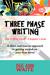 Three Phase Writing - A 'Ho...