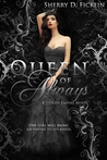 Queen of Always by Sherry D. Ficklin