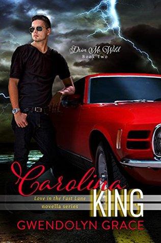 Carolina King (Drive Me Wild #2)