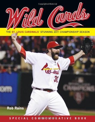 wild-cards-the-st-louis-cardinals-stunning-2011-championship-season-including-2011-baseball-world-series