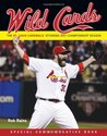 Wild Cards: The St. Louis Cardinals' Stunning 2011 Championship Season (Including 2011 Baseball World Series)