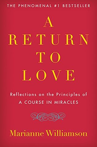 "A Return to Love: Reflections on the Principles of ""A Course in Miracles"" (Paperback)"