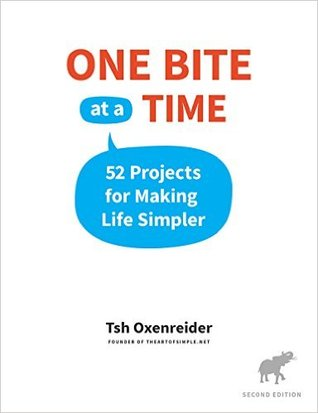 One Bite at a Time: 52 Projects for Making Life Simpler