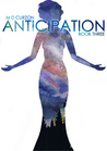 Anticipation - Book Three