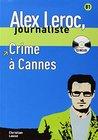 Alex Leroc: Crime a Cannes - Livre & CD