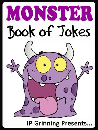 Monster Book of Jokes for Kids. Over 300 Jokes for children (Joke Books for Kids 23)