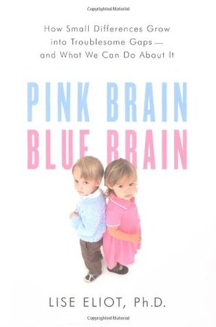 Pink Brain, Blue Brain: How Small Differences Grow into Troublesome Gaps — and What We Can Do About It