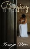 Burying the Bitter by Tonya Rice