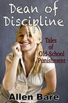 Dean of Discipline: Tales of Old-School Punishment