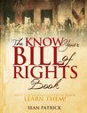 Book cover for The Know Your Bill of Rights Book: Don't Lose Your Constitutional Rights--Learn Them!