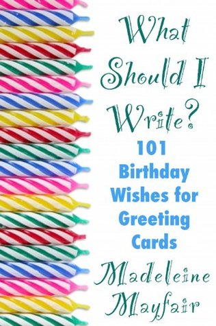 What should i write 101 birthday wishes for greeting cards by 22599154 m4hsunfo