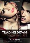 Trading Down by P.J.  Adams