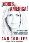 ¡Adios, America! by Ann Coulter