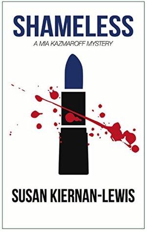 Shameless (Mia Kazmaroff Mysteries, #2)