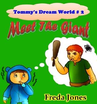 Tommy's Dream World # 2: Meet The Giant (Books For Kids, Kids Books, Children's Books, Fantasy Books, Free Stories, Kids Fantasy Books, Fantasy Books For Kids Age 4-8, 6-8, 9-12)