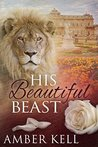 His Beautiful Beast by Amber Kell