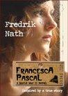 Francesca Pascal (World War II Adventure Series, #3)