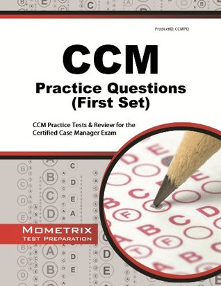 CCM Practice Questions: CCM Practice Tests & Exam Review for the ...