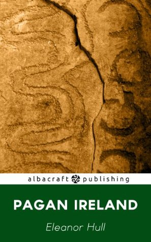 Pagan Ireland (Epochs of Irish History Book 1)