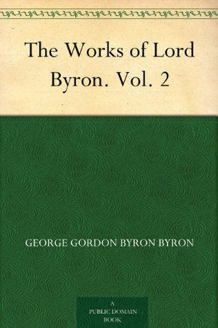 The Works of Lord Byron, Volume 2