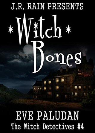 Witch Bones (Witch Detectives #4)