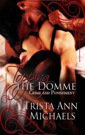 Topping the Domme (Crime and Punishment, #1)