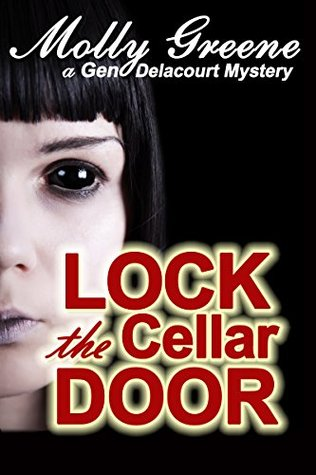 Lock the Cellar Door (Gen Delacourt Mystery #6)