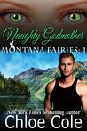Naughty Godmother (Montana Fairies, #1)