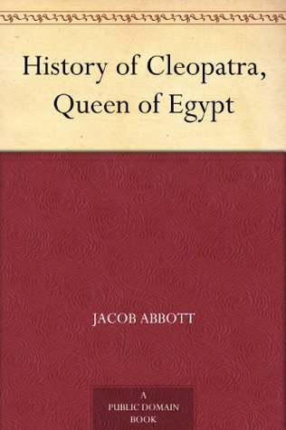 History of Cleopatra, Queen of Egypt (Makers of History, #13)